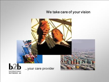 Lojistik Merkezi © Copyright b2b Fulfillment Hamburg - 2003 Lojistik Merkezi Hamburg / Germany ğ We take care of your vision...your care provider.