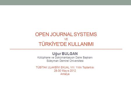Open journal systems ve Türkİye'de KULLANIMI