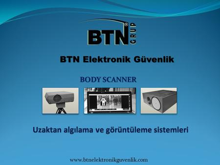 BTN Elektronik Güvenlik BODY SCANNER www.btnelektronikguvenlik.com.