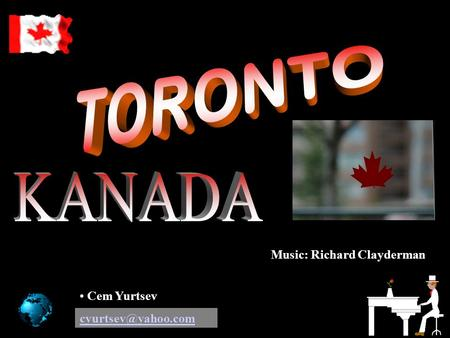 TORONTO KANADA Music: Richard Clayderman Cem Yurtsev
