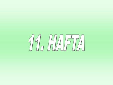 Chapter Seventeen 11. HAFTA.