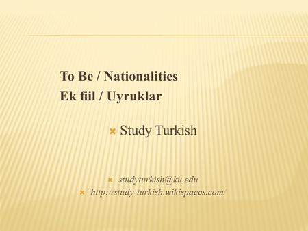 To Be / Nationalities Ek fiil / Uyruklar  Study Turkish  