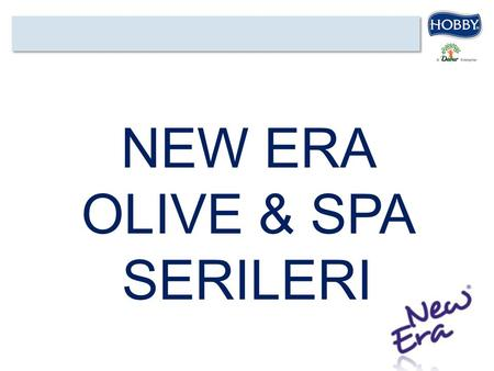 NEW ERA OLIVE & SPA SERILERI.