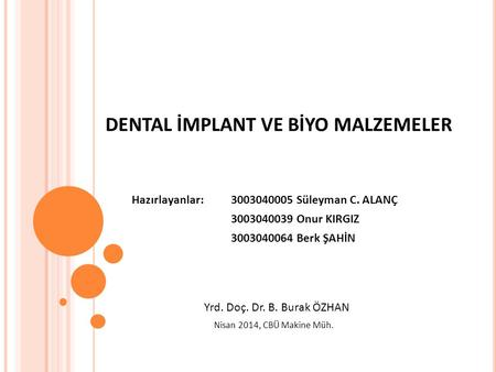 DENTAL İMPLANT VE BİYO MALZEMELER