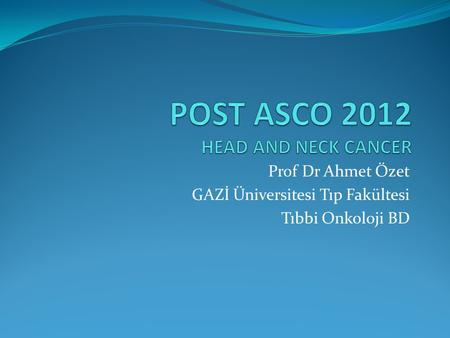 POST ASCO 2012 HEAD AND NECK CANCER