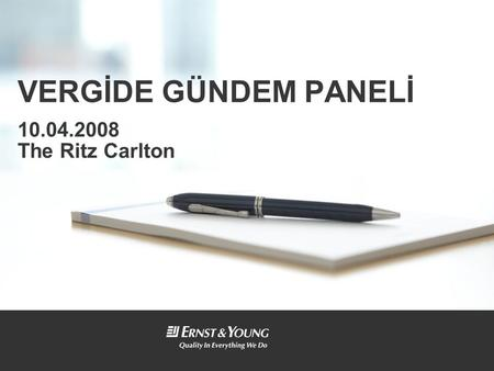 VERGİDE GÜNDEM PANELİ 10.04.2008 The Ritz Carlton.