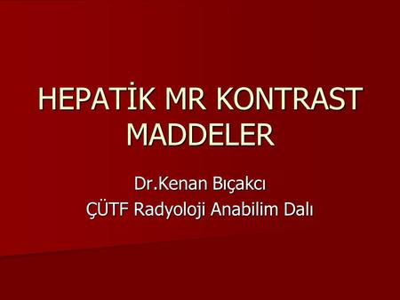 HEPATİK MR KONTRAST MADDELER