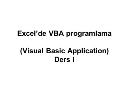 Excel'de VBA programlama (Visual Basic Application) Ders I.