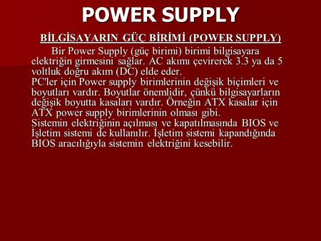 BİLGİSAYARIN GÜÇ BİRİMİ (POWER SUPPLY)