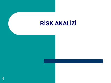 RİSK ANALİZİ.