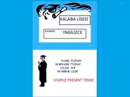 SİMPLE PRESENT TENSE (GENİŞ ZAMAN)