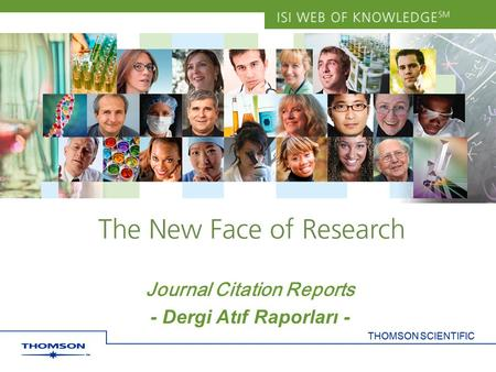 THOMSON SCIENTIFIC Journal Citation Reports - Dergi Atıf Raporları -