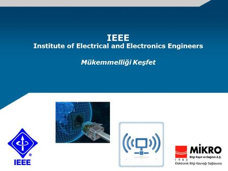 IEEE Institute of Electrical and Electronics Engineers Mükemmelliği Keşfet.