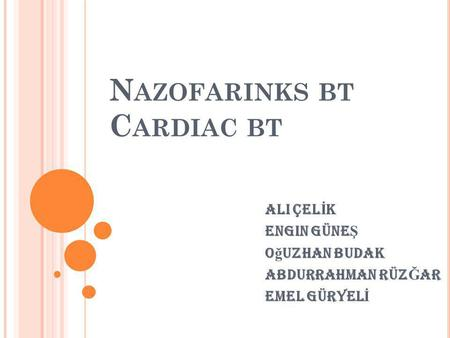 Nazofarinks bt Cardiac bt