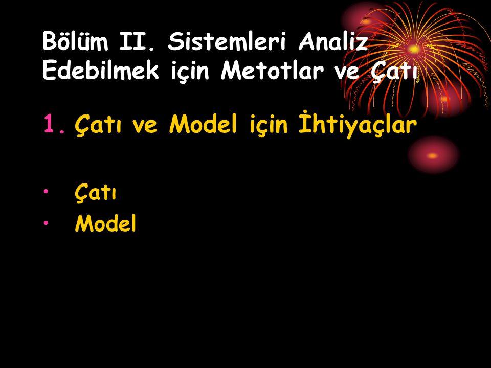 Bölüm II.Sistemleri Analiz Edebilmek için Metotlar ve Çatı 2.