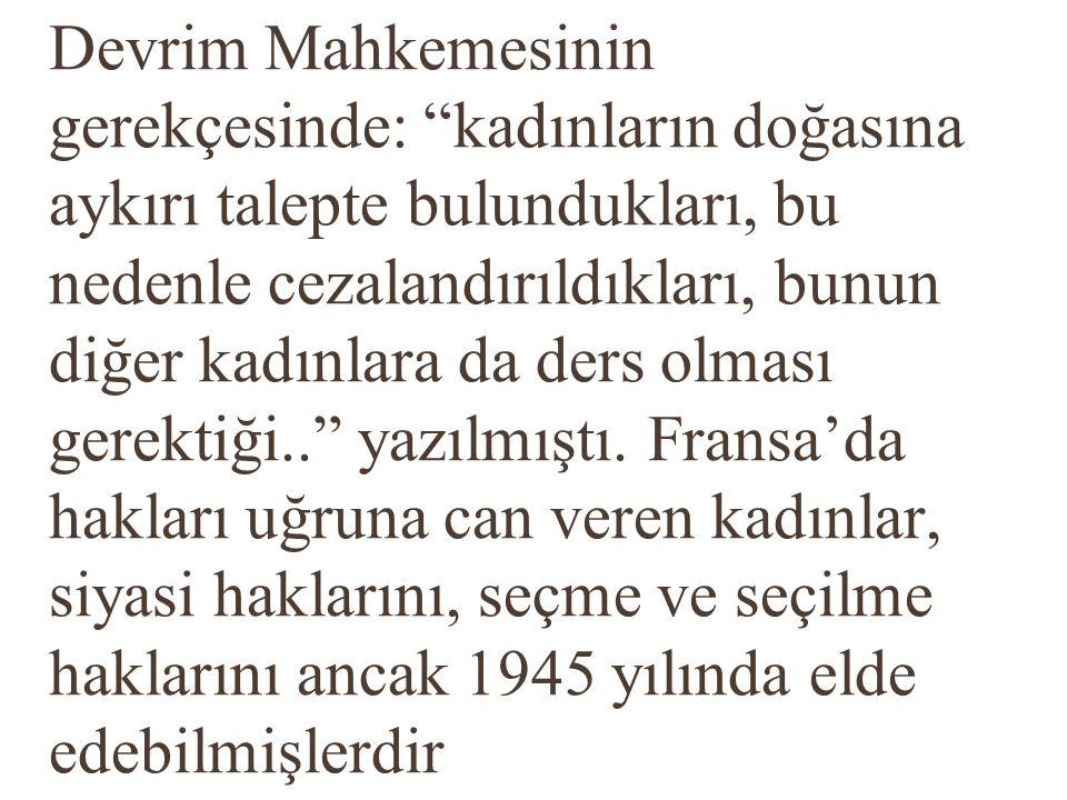 Kadın hakları açısından Türkiye'nin özel bir yeri olduğunu ifade etmek gerekir.