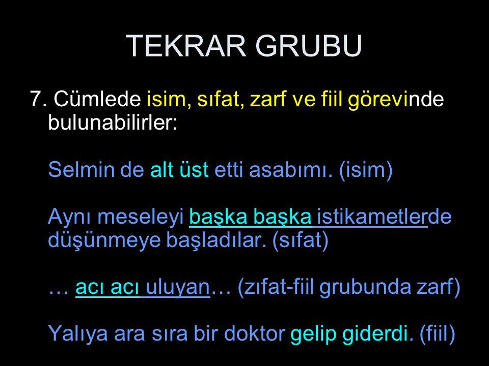 TEKRAR GRUBU 8.