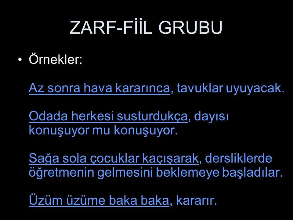 ZARF-FİİL GRUBU 6.
