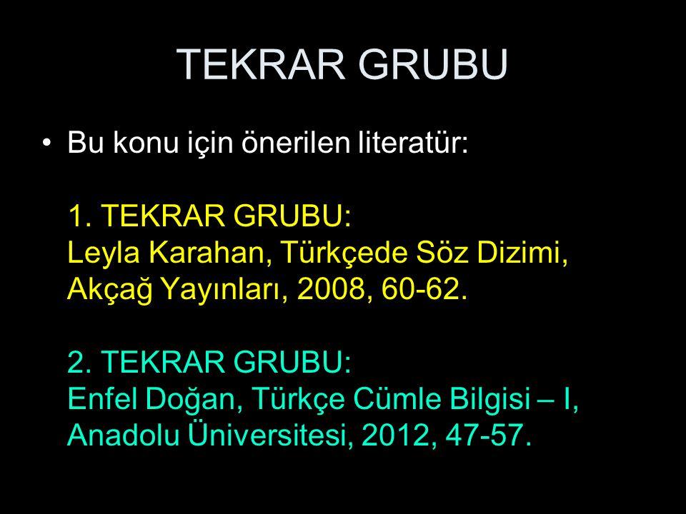 TEKRAR GRUBU tekrar grubu = ikilemeler Tanımı: Bir varlığı, bir kavramı veya bir hareketi karşılamak üzere eş görevde olan, yan yana gelen ve en az iki kelimeden oluşan gruba, tekrar grubu denir.
