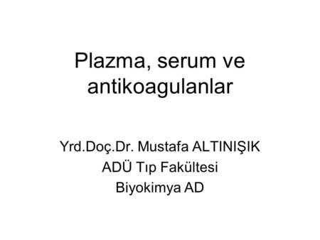 Plazma, serum ve antikoagulanlar