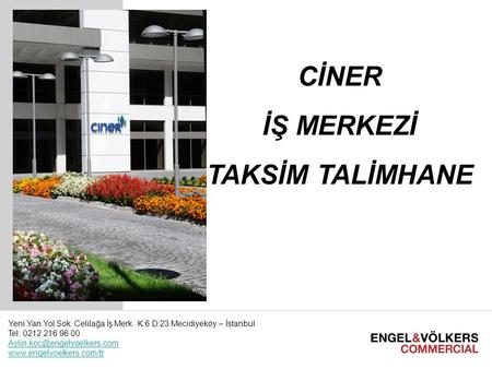 I International License Partner Meeting E&V Commercial I March 2010 Hamburg1 CİNER İŞ MERKEZİ TAKSİM TALİMHANE Yeni Yan Yol Sok. Celilağa İş Merk. K:6.