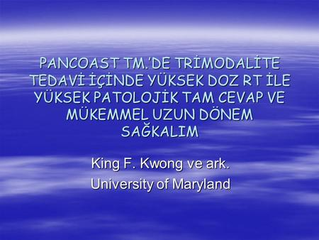 King F. Kwong ve ark. University of Maryland