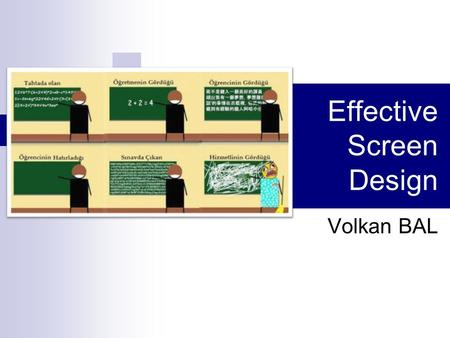 Effective Screen Design Volkan BAL. Algı kolaylığı.