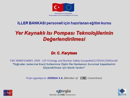 Member of Consortium This project is co-financed by the European Union and the Republic of Turkey ILLER BANKASI personeli için hazırlanan eğitim kursu.