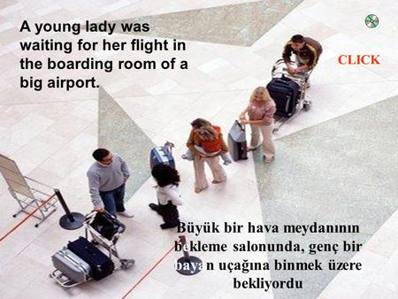 A young lady was waiting for her flight in the boarding room of a big airport. Büyük bir hava meydanının bekleme salonunda, genç bir bayan uçağına binmek.