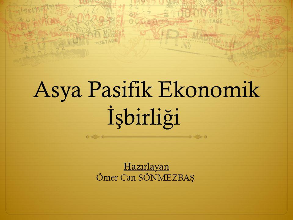 Asya Pasifik Ekonomik İş birli ğ i Asya Pasifik Ekonomik İş birli ğ i ya da APEC.