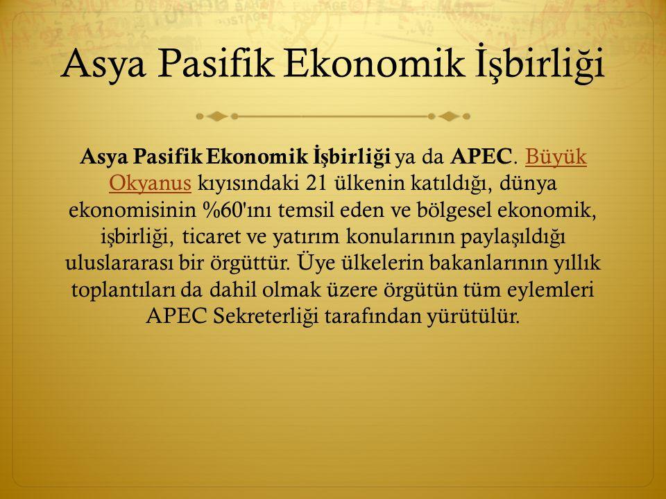 Asya Pasifik Ekonomik İş birli ğ i Örgütün düzenledi ğ i yıllık APEC Ekonomik Liderler Zirvesine üye ülkelerin devlet ba ş kanları katılır.