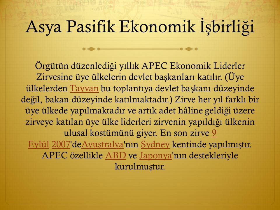 Asya Pasifik Ekonomik İş birli ğ i APEC in temel hedefleri 1994 te Endonezya nın Bogor kentinde kararla ş tırılmı ş tır.