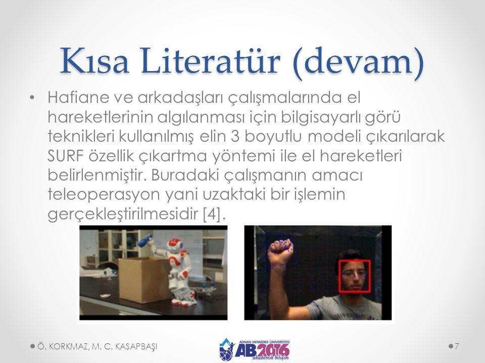 Kısa Literatür (devam) Kappassov ve arkadaşları çalışmalarında ileride robot elin çalışması sırasında geri bildirim alınabilmesi için kullanılan yöntemlerin bir derlenmesini içerdiği için yer verilmiştir [5].