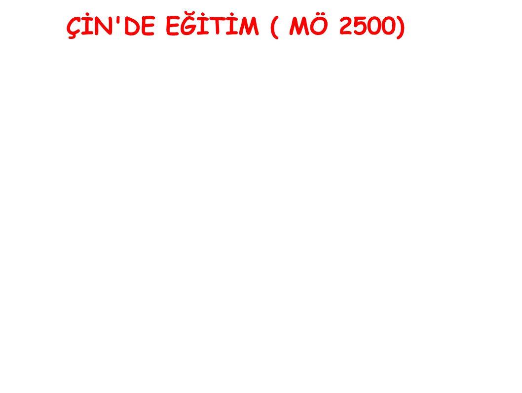 ÇİN DE EĞİTİM ( MÖ 2500)