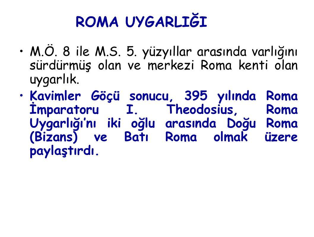 ROMA UYGARLIĞI M.Ö. 8 ile M.S. 5. yüzyıllar arasında varlığını sürdürmüş olan ve merkezi Roma kenti olan uygarlık.