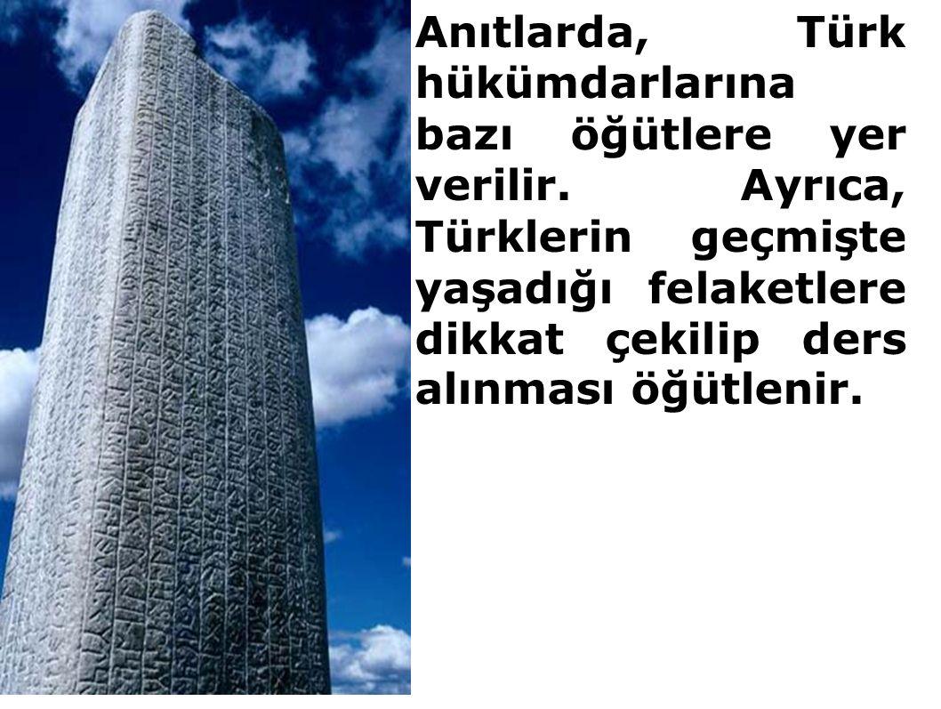 Anıtlarda, Türk hükümdarlarına bazı öğütlere yer verilir