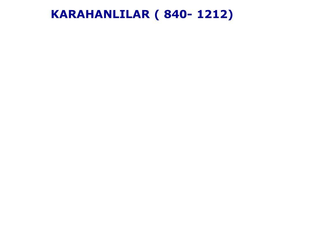 KARAHANLILAR ( 840- 1212)