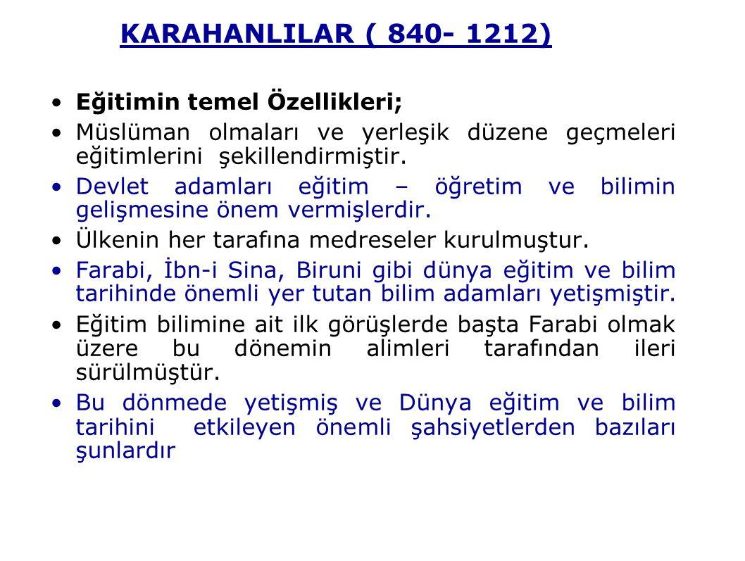 KARAHANLILAR ( 840- 1212) Eğitimin temel Özellikleri;