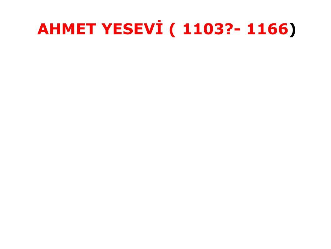 AHMET YESEVİ ( 1103 - 1166)