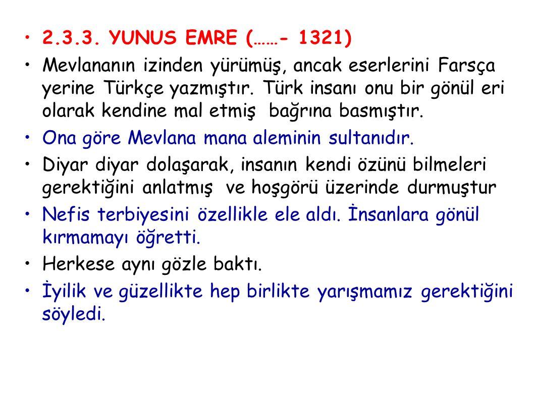 2.3.3. YUNUS EMRE (……- 1321)