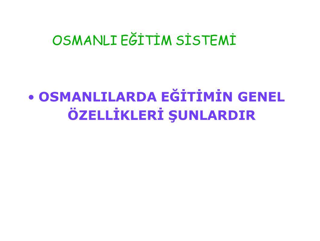 OSMANLI EĞİTİM SİSTEMİ