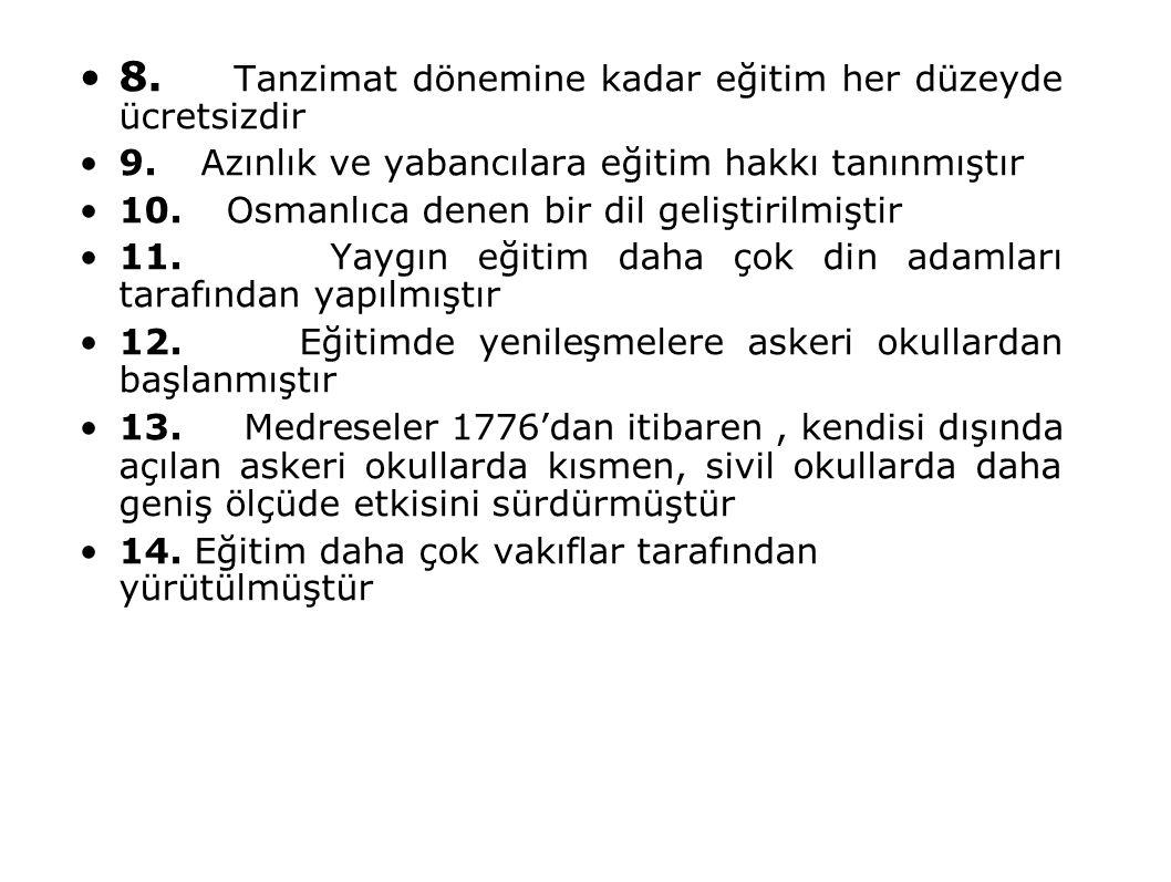 8. Tanzimat dönemine kadar eğitim her düzeyde ücretsizdir
