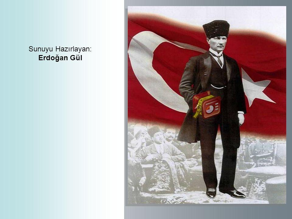 Sunuyu Hazırlayan: Erdoğan Gül