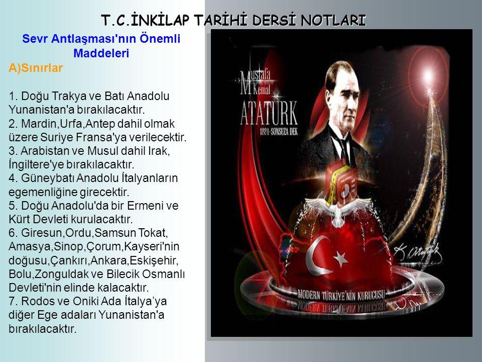 T.C.İNKİLAP TARİHİ DERSİ NOTLARI Sevr Antlaşması nın Önemli Maddeleri