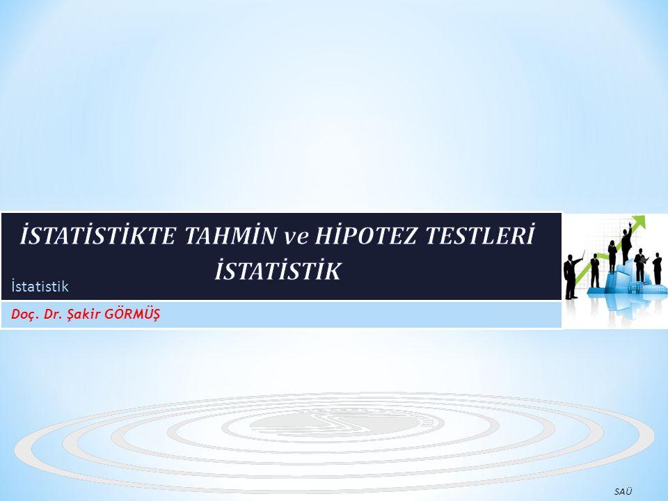 İSTATİSTİKTE TAHMİN ve HİPOTEZ TESTLERİ İSTATİSTİK