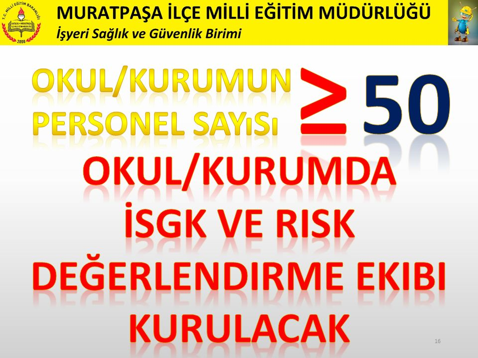 İSGK ve risk değerlendirme ekibi KURULACAK