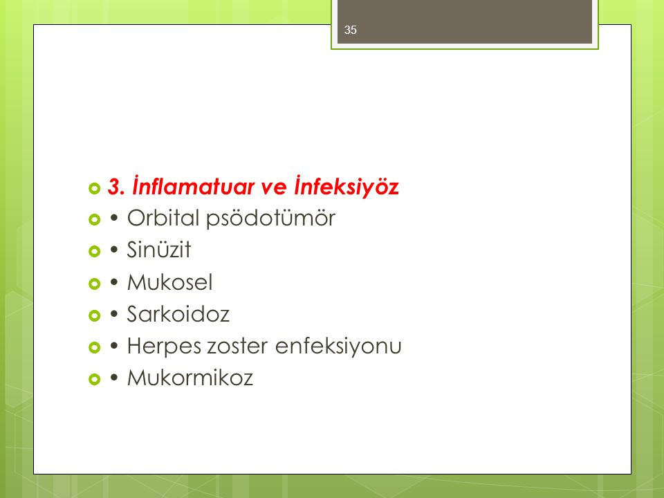 3. İnflamatuar ve İnfeksiyöz