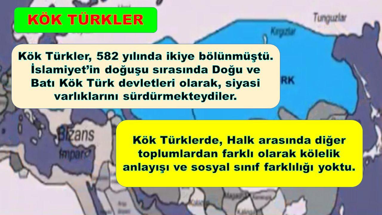 Kök Türkler, 582 yılında ikiye bölünmüştü.