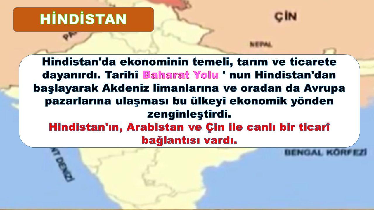 Hindistan ın, Arabistan ve Çin ile canlı bir ticarî bağlantısı vardı.