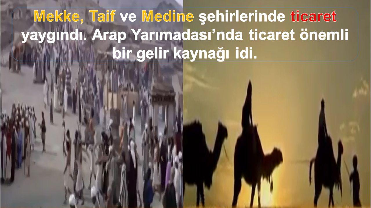 Mekke, Taif ve Medine şehirlerinde ticaret yaygındı